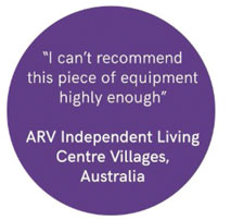 I can't recommend this piece of equipment highly enough - ARV Independent Living Centre Villages, Australia